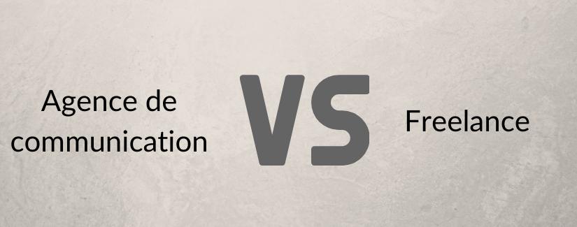 Agence de communication versus vs freelance